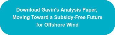 Download Gavin's Analysis Paper,  Moving Toward a Subsidy-Free Future for Offshore Wind