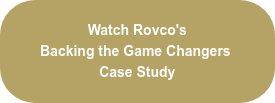 Watch Rovco's Backing the Game Changers Case Study