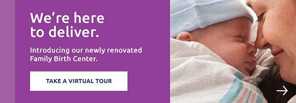Take the Family Birth Center Virtual Tour (watch video)