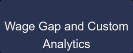 Wage Gap and Custom Analytics