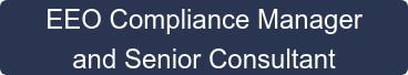 EEO Compliance Manager  and Senior Consultant