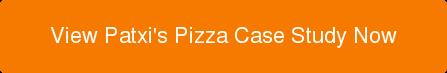 View Patxi's Pizza Case Study Now