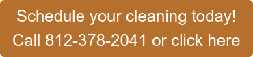 Schedule your cleaning today! Call 812-378-2041 or click here