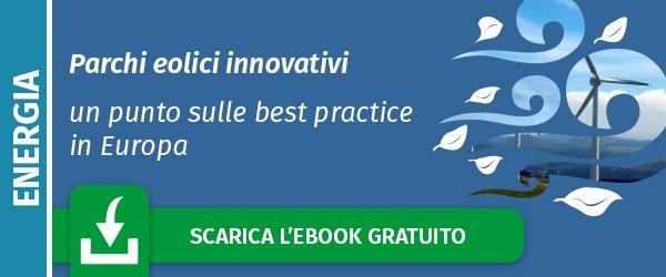 Scarica l'ebook gratuito: Parchi eolici innovativi: un punto sulle best  practice in Europa