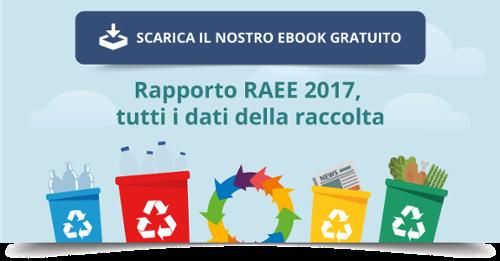 Scarica l'ebook gratuito: Rapporto RAEE 2017, tutti i dati della raccolta