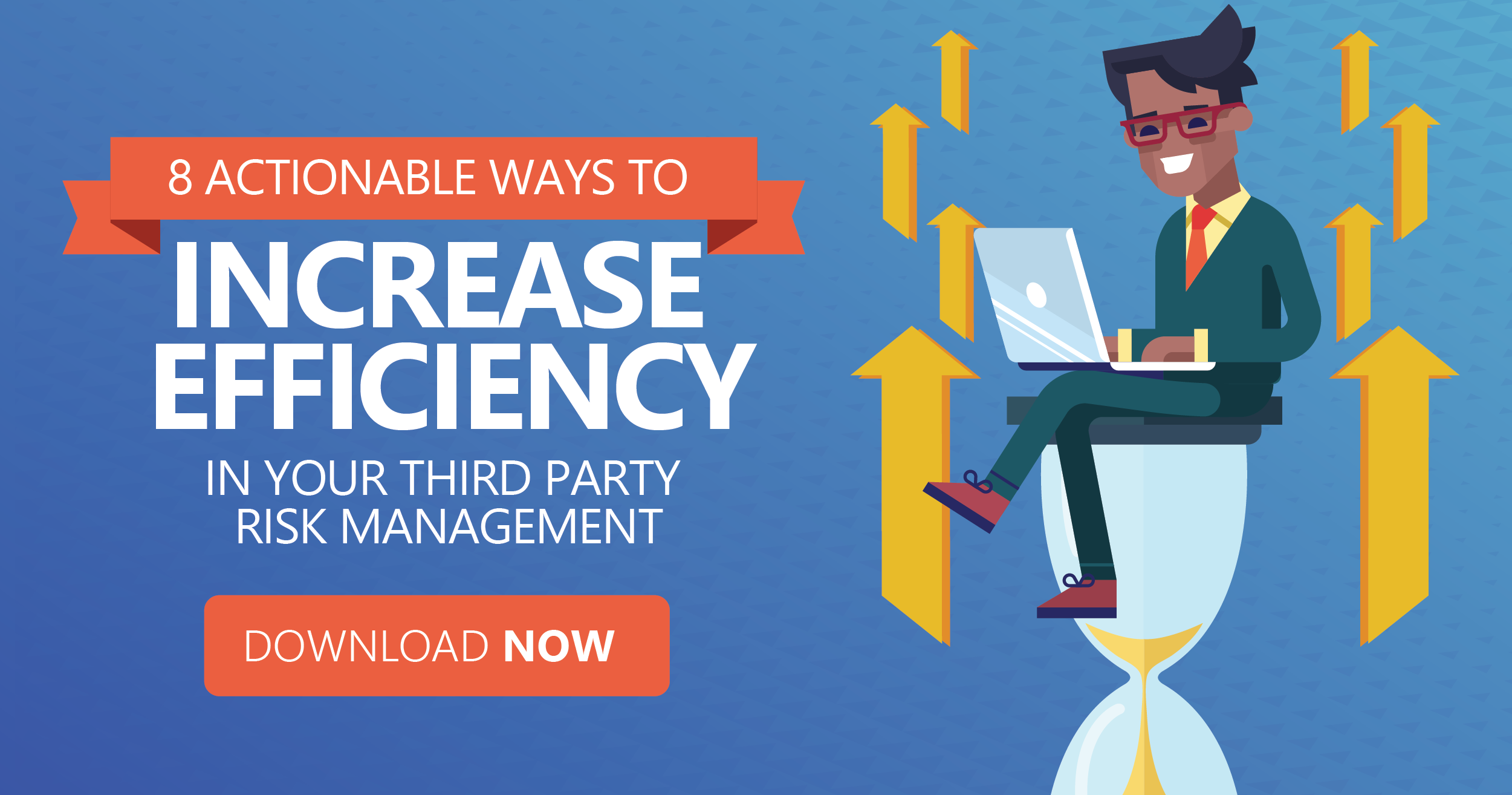 8 actionable ways increase efficiency third party risk management