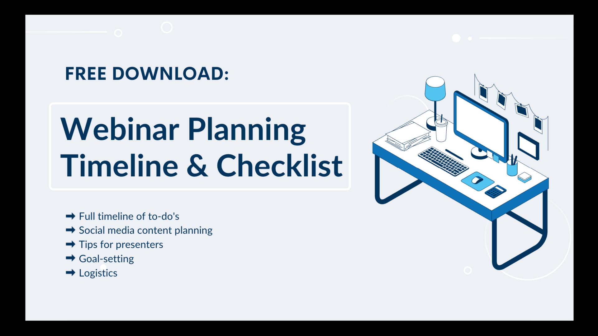 Webinar Planning Timeline & Checklist