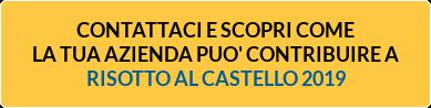 CONTATTACI E SCOPRI COME LA TUA AZIENDA PUO' CONTRIBUIREA RISOTTO AL CASTELLO 2019