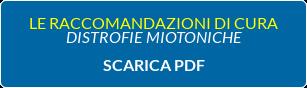 LE RACCOMANDAZIONI DI CURA DISTROFIE MIOTONICHE  SCARICA PDF