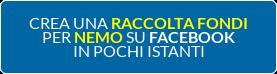CREA UNA RACCOLTA FONDI PER NEMO SU FACEBOOK IN POCHI ISTANTI