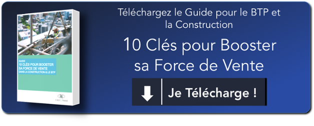 Guide pour booster sa force de vente dans le BTP et la construction