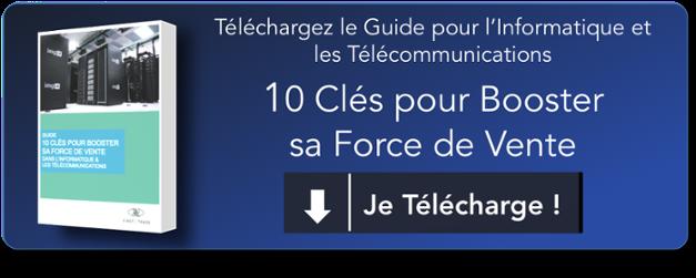 Guide pour booster sa force de vente dans l'informatique et les telecoms