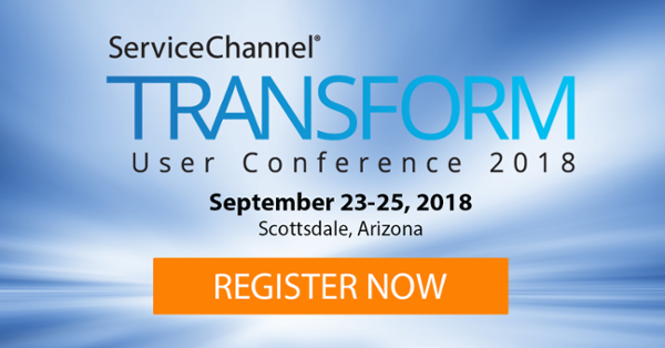 ServiceChannel TRANSFORM User Conference 2018