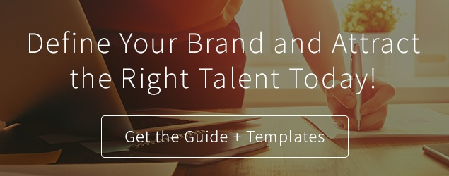 Define your brand to attract the right talent today!