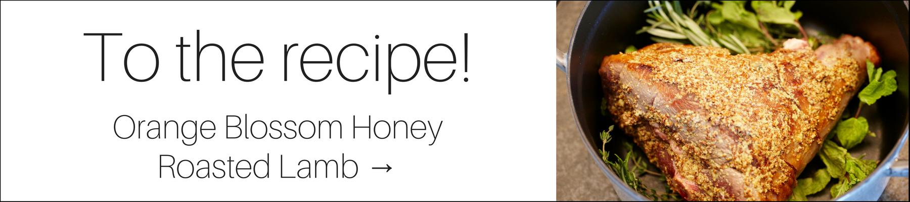 To the recipe! Orange Blossom Honey Roasted Lamb ->