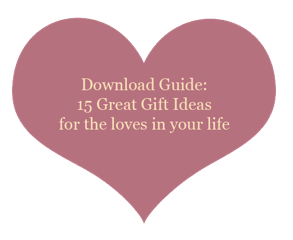 Download Guide: 15 Great Gift Ideas  for the loves in your life
