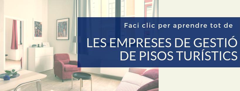 Aprendre tot sobre les empreses de gestió de pis turístics a Barcelona