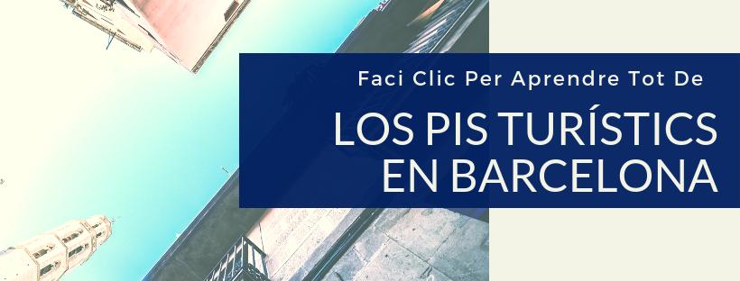 Aprendre tot de los pis turístics en Barcelona