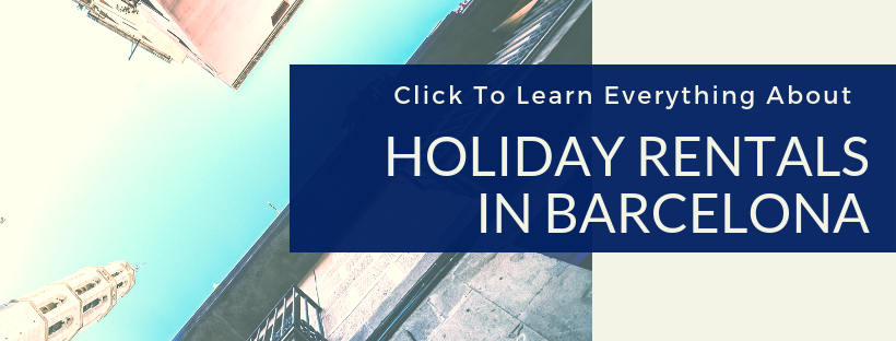 Click to learn everything about Holiday Rentals in Barcelona