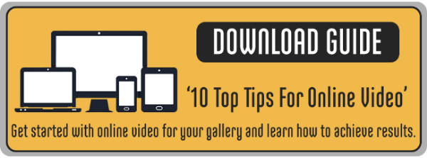 10 top tips online video for galleries CTA