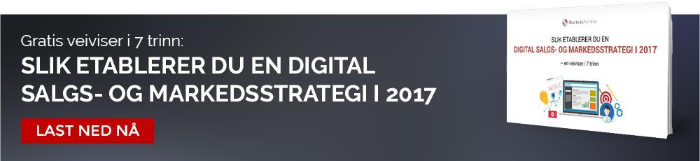 Last ned gratis veiviser: Slik etablerer du en digital salgs- og markedsstrategi i 2017
