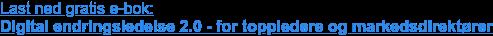 Last ned gratis e-bok:  Digital endringsledelse 2.0 - for toppledere og markedsdirektører