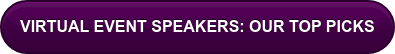 VIRTUAL EVENT SPEAKERS: OUR TOP PICKS