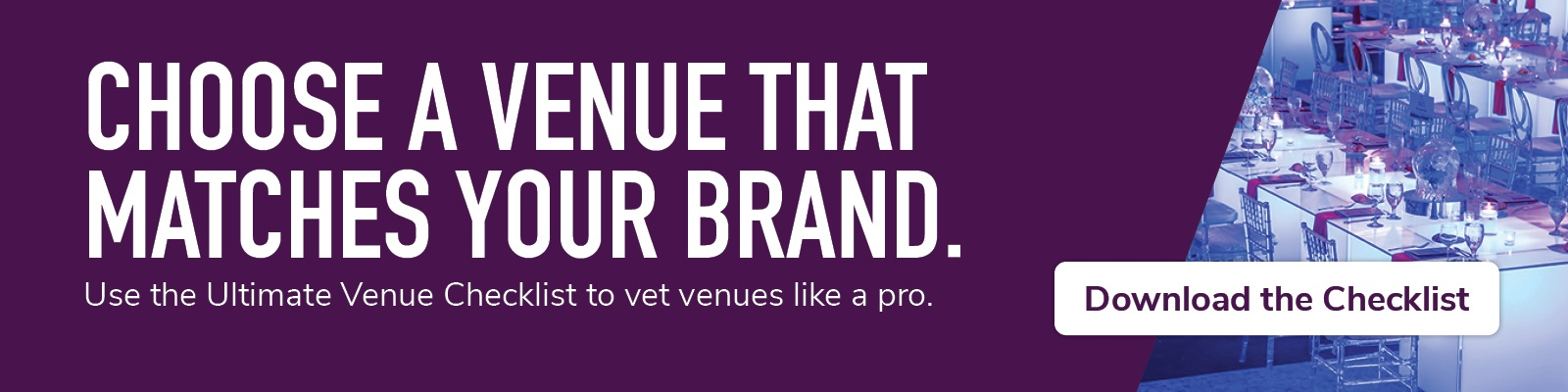 choose a venue that matches your brand; use the ultimate venue checklist to vet venues like a pro; download the checklist