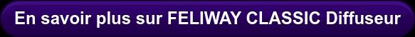 En savoir plus sur FELIWAY CLASSIC Diffuseur
