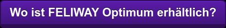 Wo ist FELIWAY Optimum erhältlich?