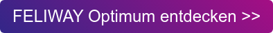 FELIWAY Optimum entdecken >>