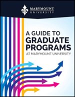A Guide to Graduate Programs at Marymount University