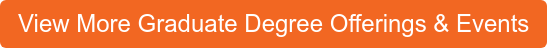 View More Graduate Degree Offerings & Events