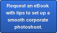Request an eBook  with tips to set up a  smooth corporate  photoshoot.