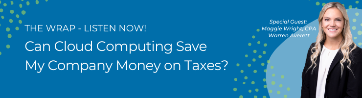 Listen Now! Can Cloud Computing Save My Company Money on Taxes?