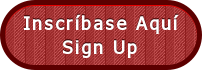 Inscríbase Aquí Sign Up