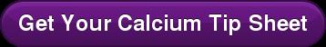 Get Your Calcium Tip Sheet