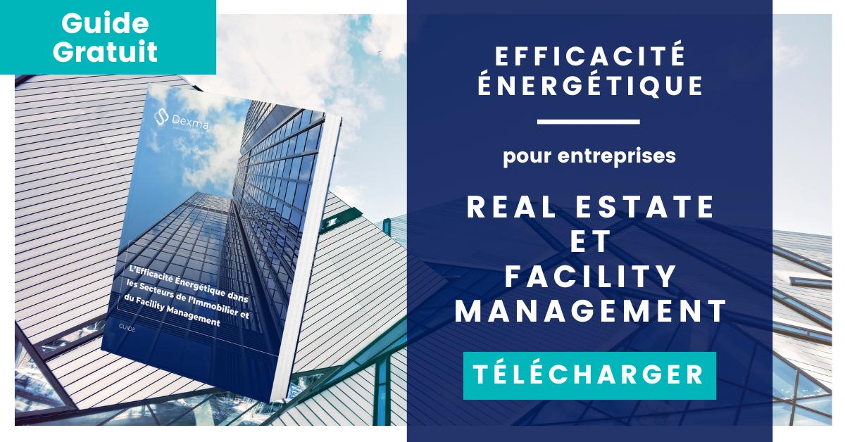efficacité énergétique pour real estate et facility management