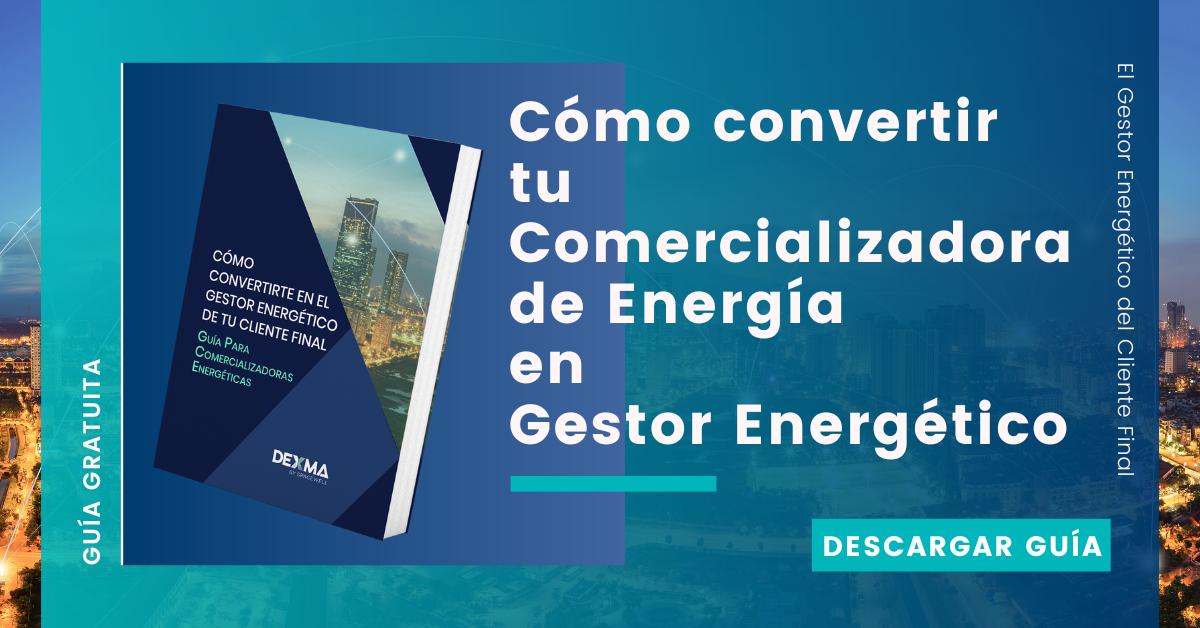 Comercializadora de energía como gestor energético