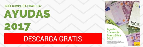 Clic y Descarga GRATIS - Guía Subvenciones Eficiencia Energética 2017