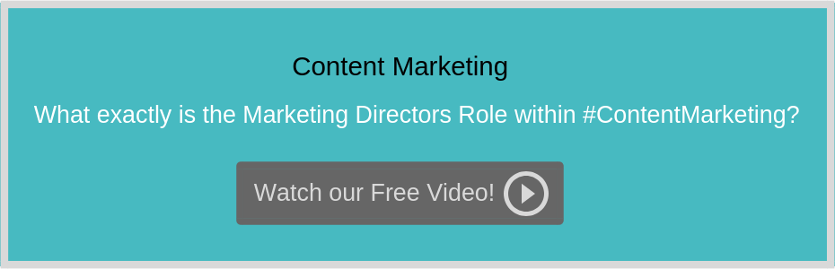 What exactly is the Marketing Directors Role within #ContentMarketing?