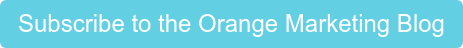 Subscribe to the Orange Marketing Blog