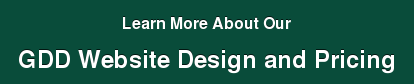 Learn More About Our  GDD Website Design and Pricing