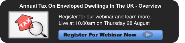 Annual Tax On Enveloped Dwellings In The UK - Overview