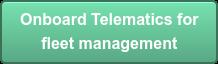 Onboard Telematics for fleet management