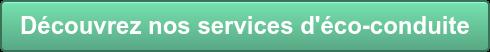 Découvrez nos services d'éco-conduite