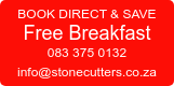 BOOK DIRECT & SAVE Free Breakfast 083 375 0132 info@stonecutters.co.za