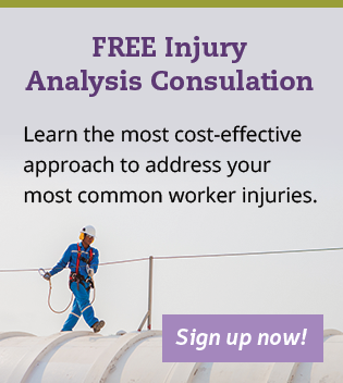 Free Injury Analysis Consultation. Learn the most cost-effective approach to address your most common worker injuries.