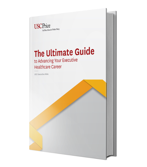 Learn how to advance your executive healthcare career with USC Sol Price School of Public Policy's new Ultimate Guide.