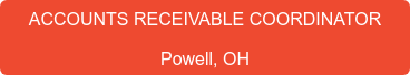 ACCOUNTS RECEIVABLE COORDINATOR Powell, OH